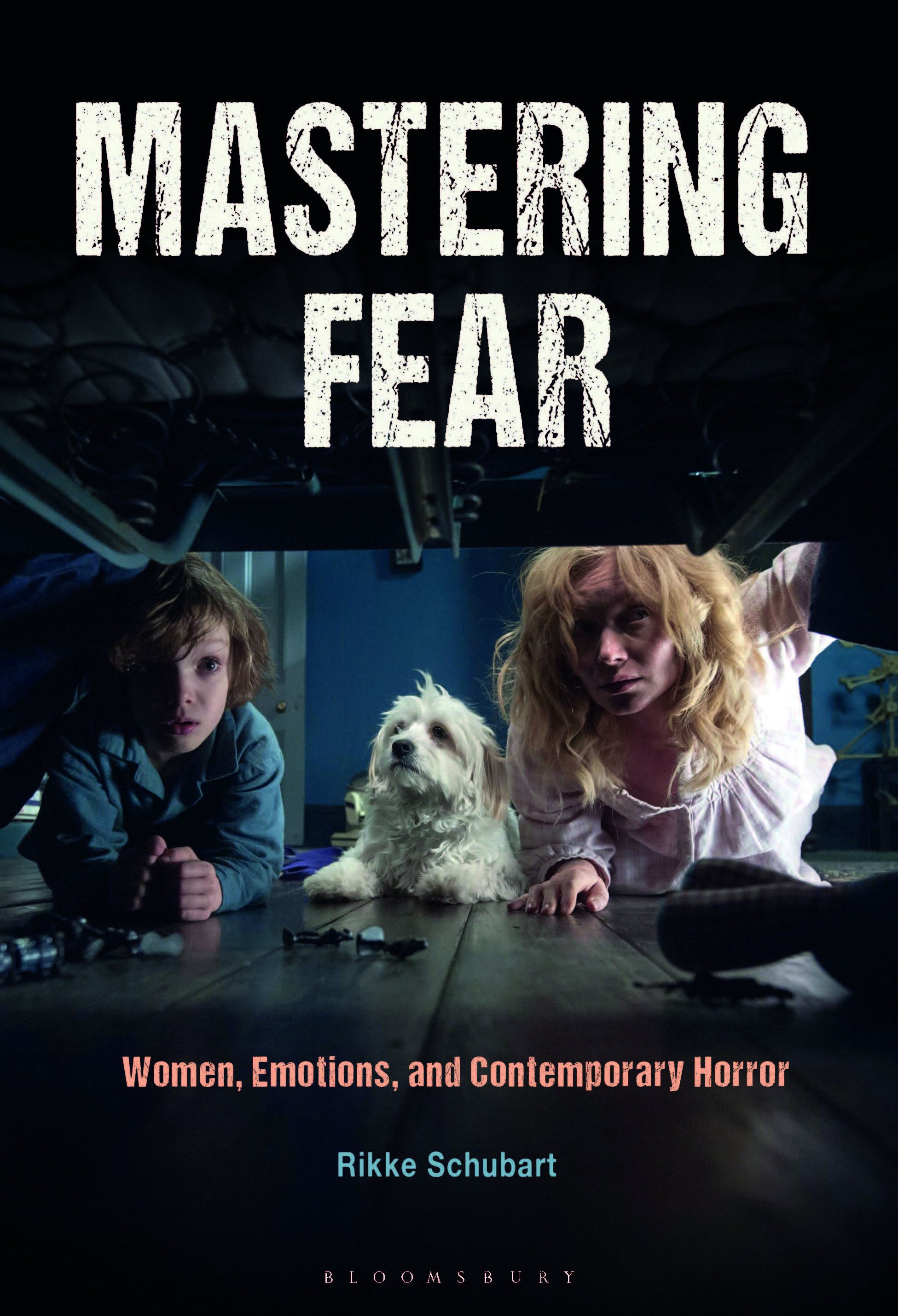 "New Book ""Mastering Fear: Women, Emotions, and Contemporary Horror"" (Bloomsbury) by Rikke Schubart"